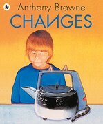changes - anthony browne - walker books ltd