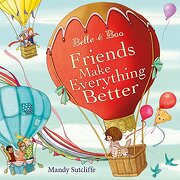 Belle & Boo: Friends Make Everything Better (libro en Inglés) - Mandy Sutcliffe - Orchard Books
