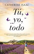 Tú, yo, Todo - Catherine Isaac - Roca Editorial