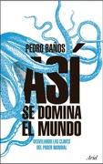 Así Se Domina El Mundo - Pedro Baños - Ariel