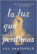 La luz que Perdimos - Jill Santopolo - Suma