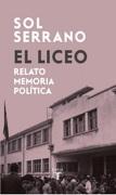 El Liceo (Relato Memoria Politica) - Sol Serrano - Taurus Editora