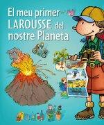 El Meu Primer Larousse Del Nostre Planeta (Larousse - Infantil / Juvenil - Castellano - A Partir De 5/6 Años) - Larousse Editorial - Larousse