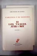 Vasconia y su destino II: Los vascos de ayer y hoy