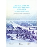 Los Parlamentos Hispano - Mapuches 1593 - 1803 - Gertrudis Payás Puigarnau - Ocholibros