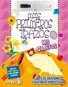 Mis Objetos. Mis Primeros Trazos - Latinbooks - Latinbooks