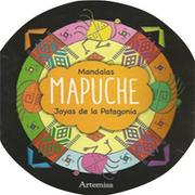 Mandalas Mapuche. Joyas De La Patagonia