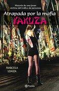 Atrapada por la Mafia Yakuza - Loaiza Marcelaplaneta - Planeta