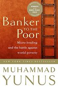 banker to the poor,micro-lending and the battle against world poverty - muhammad yunnus - perseus books group