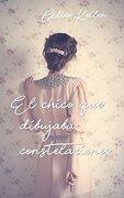 El Chico Que Dibujaba Constelaciones (spanish Edition) - Alice Kellen - Independently Published