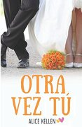 Otra vez tú (Spanish Edition) - Alice Kellen - Independently Published