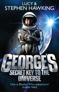 George s Secret Key To The Universe - Stephen Hawking Lucy Hawking - Corgi Childrens