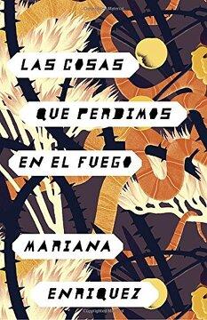 portada Las Cosas que Perdimos en el Fuego: Things we Lost in the Fire - Spanish-Language Edition