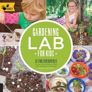 Gardening lab for Kids: 52 fun Experiments to Learn, Grow, Harvest, Make, Play, and Enjoy Your Garden (Hands-On Family) (libro en Englisch) - Renata Brown - Quarry Books