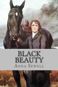 Black Beauty - Anna Sewell - Createspace Independent Publishing Platform