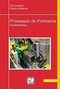 Procesado de Polameros: Fundamentos - Tim A. Osswald - Edit Guaduales