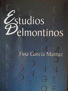 Estudios Delmontinos - Fina Garcia Marruz - Ediciones Union