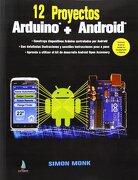 12 Proyectos Arduino + Android - Simon Monk - Editorial Estribor