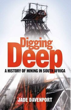 portada Digging Deep: A History Of Mining In South Africa