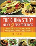 The China Study Quick & Easy Cookbook: Cook Once, Eat All Week With Whole Food, Plant-based Recipes - Del Sroufe - Perseus Books Group