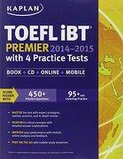 Kaplan TOEFL iBT Premier 2014-2015 with 4 Practice Tests: Book + CD + Online + Mobile - Inc. Kaplan - Kaplan Publishing