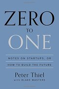 Zero to One: Notes on Startups, or how to Build the Future (libro en Inglés) - Peter Thiel; Blake Masters - The Crown Publishing Group