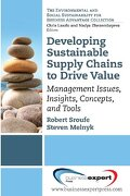 Developing A Sustainable Supply Chain: Management Issues, Insights, Concepts, And Tools (environmental And Social Sustainability For Business Advantage) - Robert Sroufe,steven Melnyk - Business Expert Press