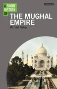 A Short History of the Mughal Empire (I. B. Tauris Short Histories) (libro en Inglés) - Michael Fisher - I B Tauris