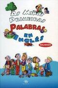 As Miñas Primeiras Palabras En Inglés (infantil-xuvenil) - Equipo Editorial De Baía Edicións - Baía Edicións A Coruña. S.l.