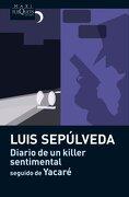Diario de un killer sentimental seguido de Yacaré (MAXI) - Luis Sepúlveda - Maxi-Tusquets