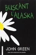 Buscant L'alaska (biblioteca John Green) - John Green - Fanbooks