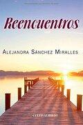 Reencuentros (spanish Edition) - Alejandra Sánchez Miralles - Cultiva Libros S.l.