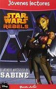 Star Wars Rebels. El Ataque Artístico De Sabine - Editorial Planeta  S. A. - Planeta Junior