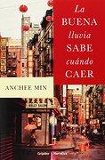 La Buena Lluvia Sabe Cuándo Caer (narrativa Grijalbo) - Anchee Min - Grijalbo
