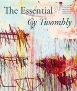 The Essential Cy Twombly - Nicola Del Roscio,simon Schama - Thames And Hudson Ltd