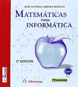 Matematicas Para Informatica (marcombo Alfaomega) - Jose Alfredo Jimenez Murillo - Marcombo