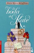 La Boda De Kate (novela Y Relatos) - Marta Rivera De La Cruz - Booket