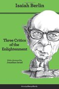 Three Critics Of The Enlightenment: Vico, Hamann, Herder - Isaiah Berlin - Princeton University Press