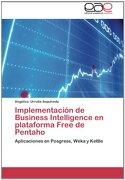 Implementación de Business Intelligence en Plataforma Free de Pentaho: Aplicaciones en Posgress, Weka y Kettle - Angélica Urrutia Sepulveda - Eae