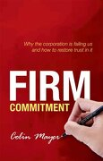 Firm Commitment: Why the Corporation is Failing us and how to Restore Trust in it (libro en Inglés) - Colin Mayer - Oxford University Press
