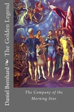 portada The Golden Legend: The Company Of The Morning Star