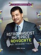 Astrophysicist And Space Advocate Neil Degrasse Tyson (stem Trailblazer Bios) - Marne Ventura - Lerner Publications