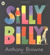 Silly Billy - Anthony Browne - Walker Books Ltd