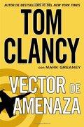 Vector de Amenaza - Tom Clancy; Mark Greaney - Celebra