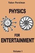 Physics For Entertainment: 1 - Yakov Perelman - Prodinnova