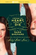 The Lying Game #5: Cross My Heart, Hope To Die - Sara Shepard - Harperteen