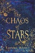 The Chaos Of Stars - Kiersten White - Harper Collins