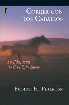 portada Correr Con Los Caballos (spanish Edition)