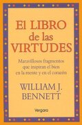 El Libro De Las Virtudes (spanish Edition) - William J. Bennett - Vergara