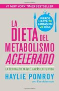 La Dieta del Metabolismo Acelerado: La Ultima Dieta que Haras en tu Vida = the Fast Metabolism Diet (Vintage Espanol) - Haylie Pomroy - Vintage Espanol